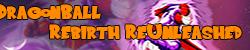Dragonball Rebirth ReUnleashed