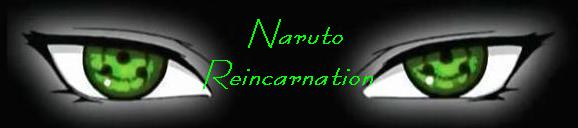 Naruto Reincarnation