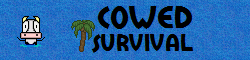 Cowed Survival